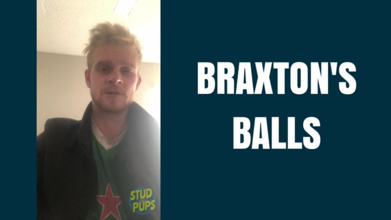 Braxton's Balls